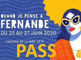 Festival Quand je pense à Fernande  - Spécial Pass