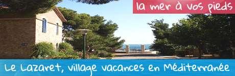 Le Lazaret - Village vacances